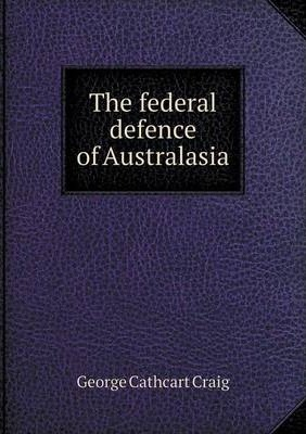 The federal defence of Australasia