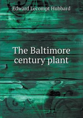 The Baltimore century plant