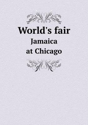 World's fair: Jamaica at Chicago