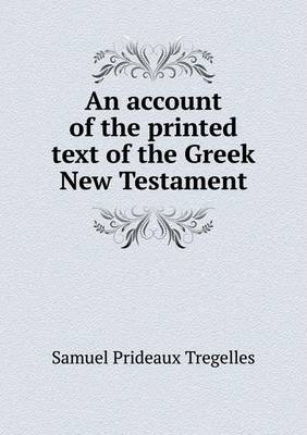 An account of the printed text of the Greek New Testament