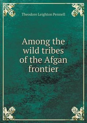 Among the wild tribes of the Afgan frontier