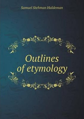 Outlines of etymology