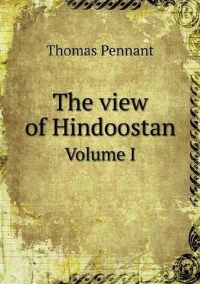 The view of Hindoostan  Volume I