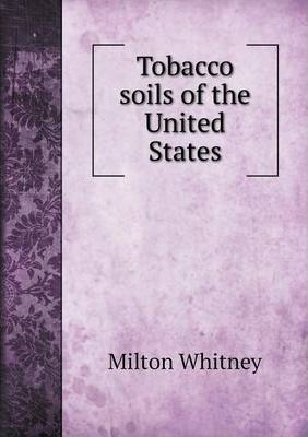 Tobacco soils of the United States