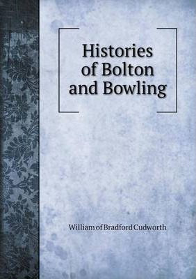 Histories of Bolton and Bowling