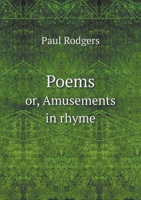 Poems : or, Amusements in rhyme