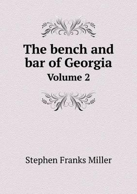 The Bench and Bar of Georgia Volume 2