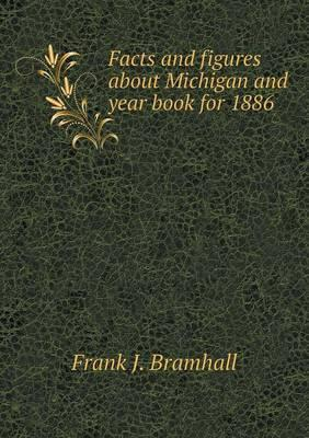 Facts and figures about Michigan and year book for 1886