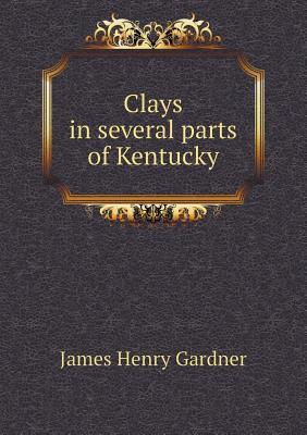 Clays in several parts of Kentucky