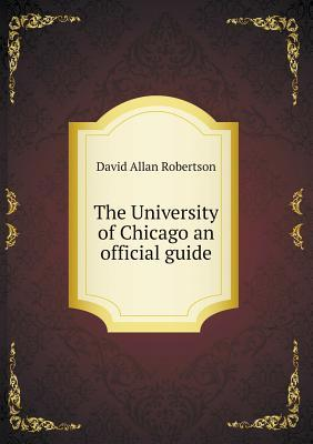 The University of Chicago an official guide