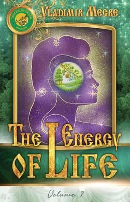 Volume VII: The Energy of Life