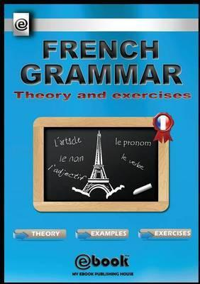 French Grammar - Theory and Exercises