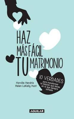 Haz Mas F cil Tu Matrimonio / Making Marriage Simple