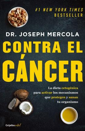 Contra El C ncer / Fat for Fuel: A Revolutionary Diet to Combat Cancer, Boost Brain Power, and Increase Your Energy