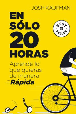 En Solo 20 Horas Aprende Lo Que Quieras de Manera Rapida / The First 20hours. How to Learn Anything&fast