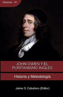 John Owen y el Puritanismo Ingles - Vol 1