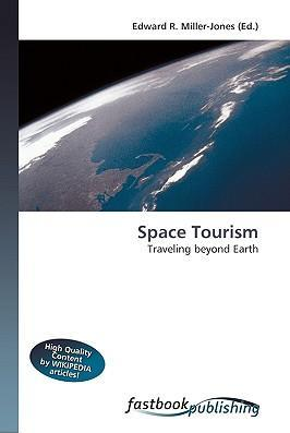 Space Tourism Traveling Beyond Earth