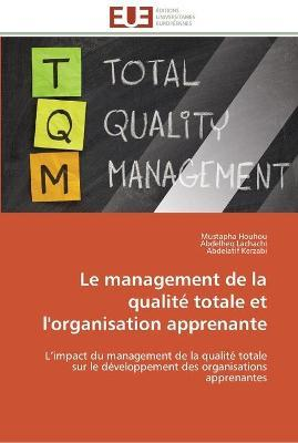 Le Management de La Qualite Totale Et L'Organisation Apprenante