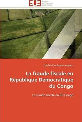 La Fraude Fiscale En Republique Democratique Du Congo