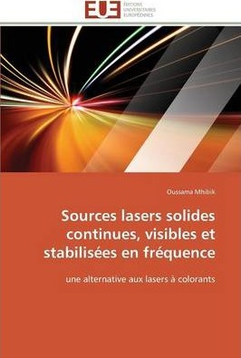 Sources Lasers Solides Continues, Visibles Et Stabilisees En Frequence