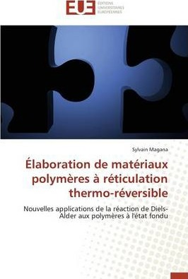 Elaboration de Materiaux Polymeres a Reticulation Thermo-Reversible
