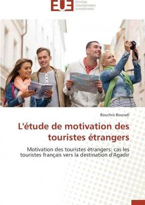 L'Etude de Motivation Des Touristes Etrangers