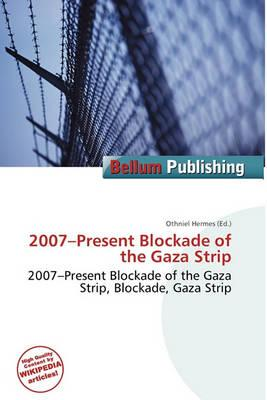 2007-Present Blockade of the Gaza Strip