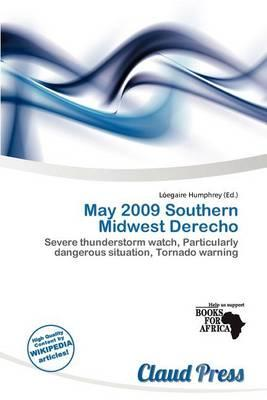 May 2009 Southern Midwest Derecho