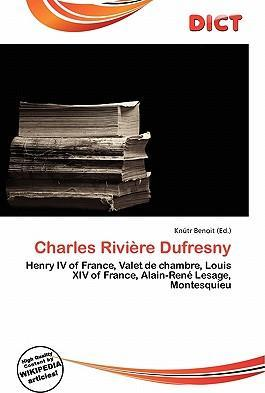 Charles Rivi Re Dufresny