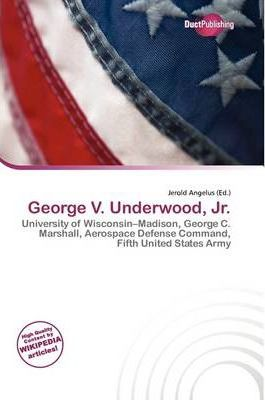 George V. Underwood, JR.