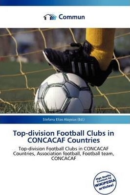 Top-Division Football Clubs in Concacaf Countries