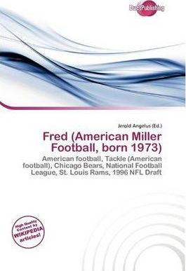 Fred (American Miller Football, Born 1973)
