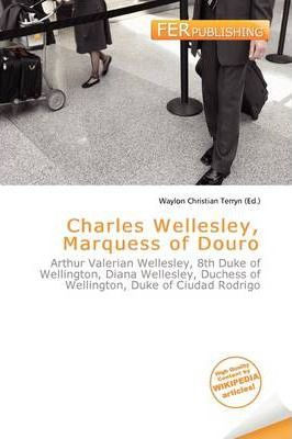 Charles Wellesley, Marquess of Douro
