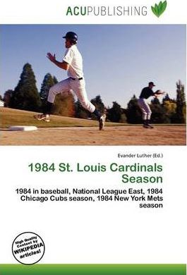 1984 St. Louis Cardinals Season
