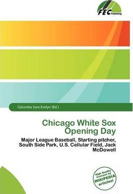 Chicago White Sox Opening Day