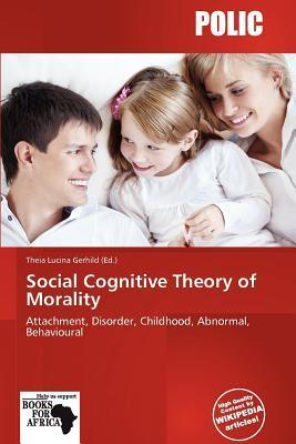 Social Cognitive Theory of Morality