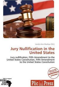 Jury Nullification in the United States