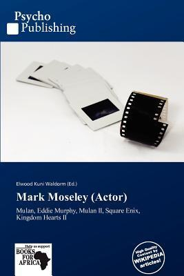 Mark Moseley (Actor)