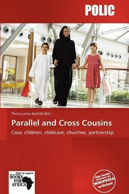 Parallel and Cross Cousins