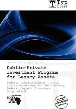 Public-Private Investment Program for Legacy Assets