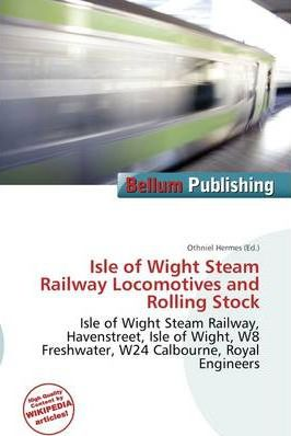 Isle of Wight Steam Railway Locomotives and Rolling Stock