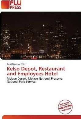 Kelso Depot, Restaurant and Employees Hotel