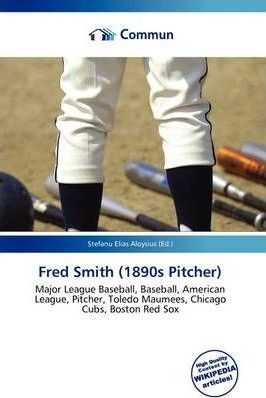 Fred Smith (1890s Pitcher)