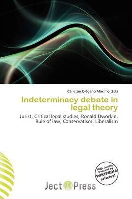 Indeterminacy Debate in Legal Theory