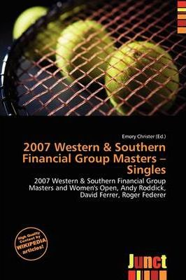 2007 Western & Southern Financial Group Masters - Singles