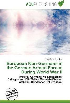 European Non-Germans in the German Armed Forces During World War II