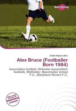 Alex Bruce (Footballer Born 1984)