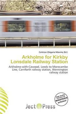 Arkholme for Kirkby Lonsdale Railway Station