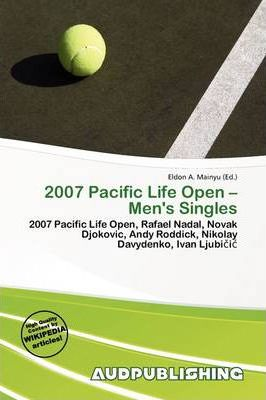 2007 Pacific Life Open - Men's Singles