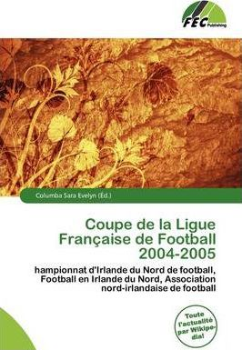 Coupe de La Ligue Fran Aise de Football 2004-2005